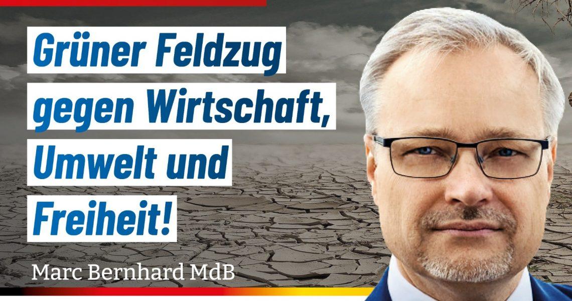 Grüner Feldzug gegen Wirtschaft, Umwelt und Freiheit!